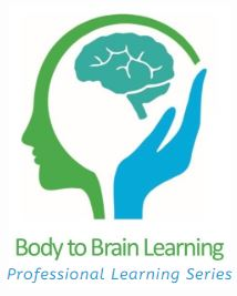 Body to Brain Learning, professional learning series
