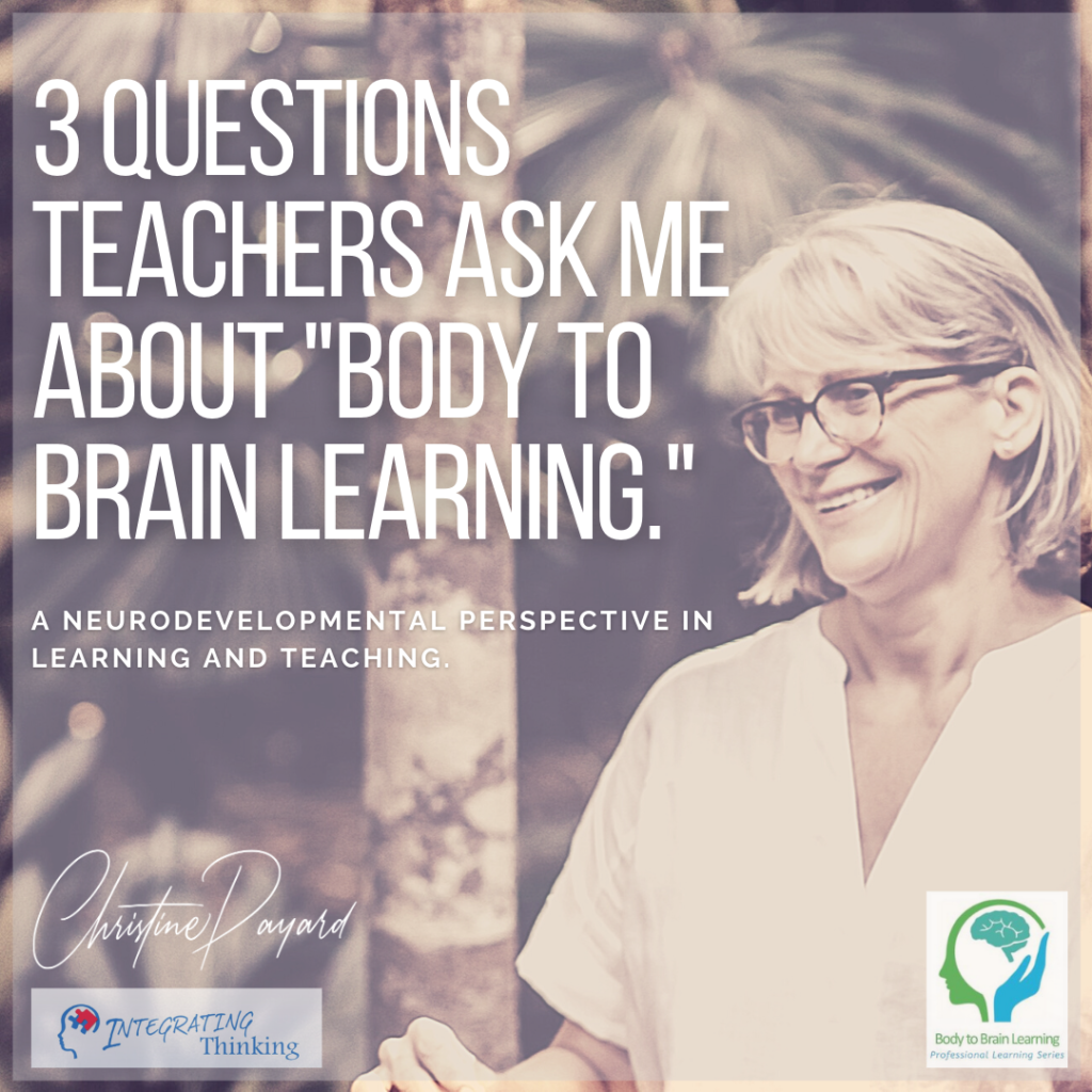 """3 Questions Teachers Ask About """"Body to Brain Learning""""."""