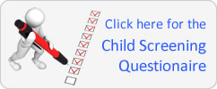 Click here for the Child Screening Questionaire